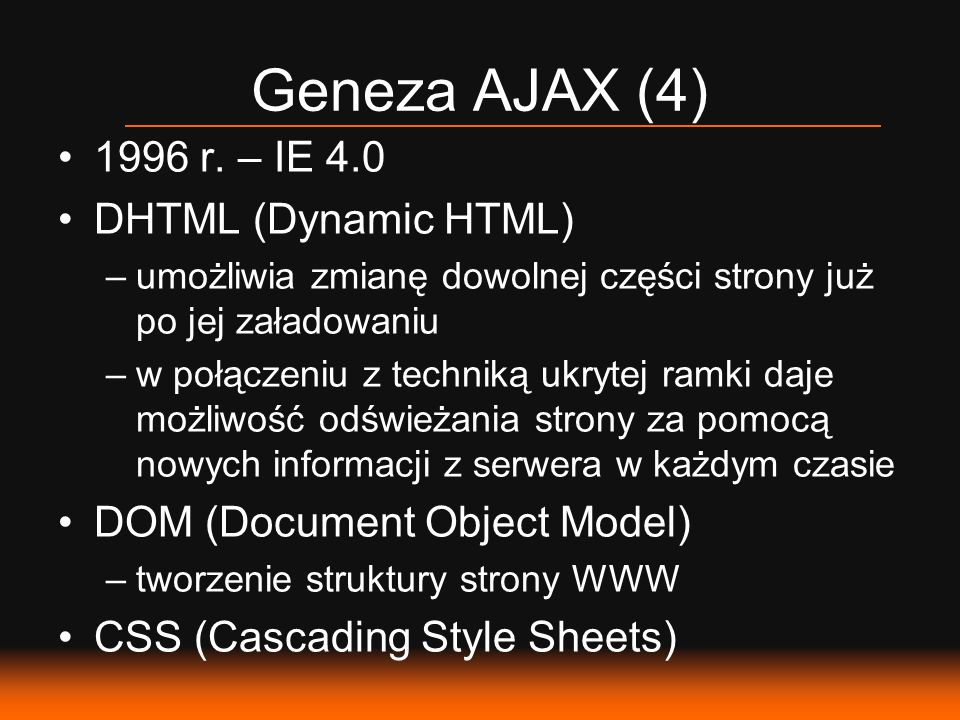 Geneza AJAX (4) 1996 r. – IE 4.0 DHTML (Dynamic HTML)