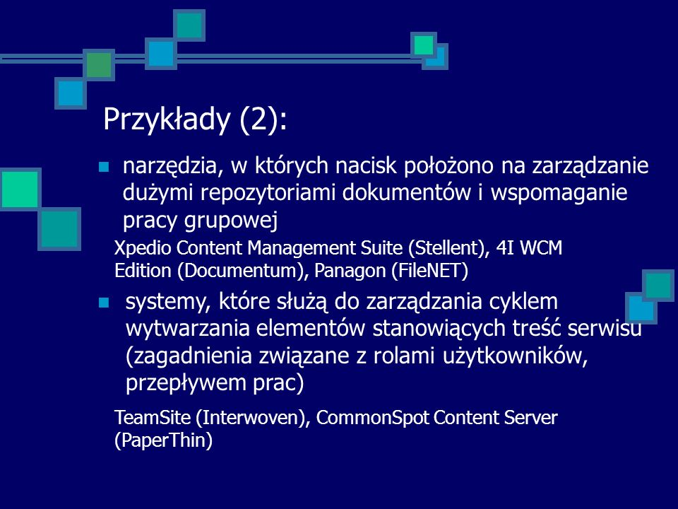 Przykłady (2): narzędzia, w których nacisk położono na zarządzanie dużymi repozytoriami dokumentów i wspomaganie pracy grupowej.