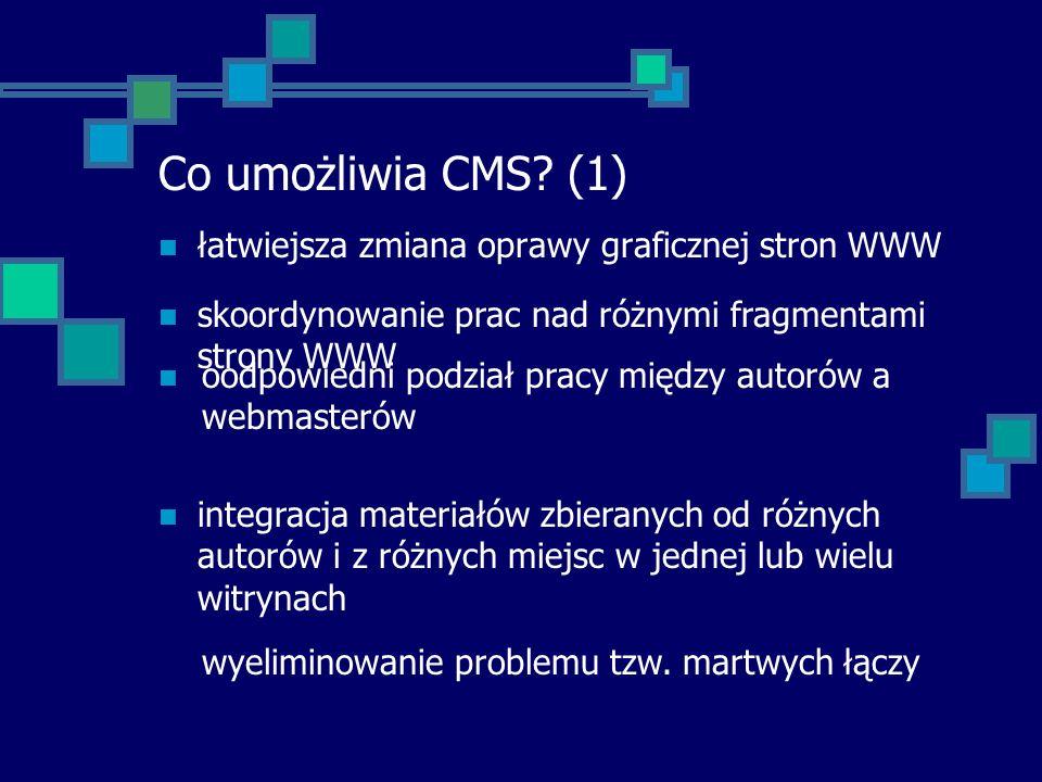 Co umożliwia CMS (1) łatwiejsza zmiana oprawy graficznej stron WWW