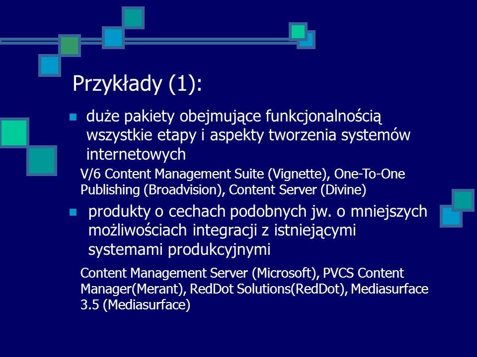Przykłady (1): duże pakiety obejmujące funkcjonalnością wszystkie etapy i aspekty tworzenia systemów internetowych.