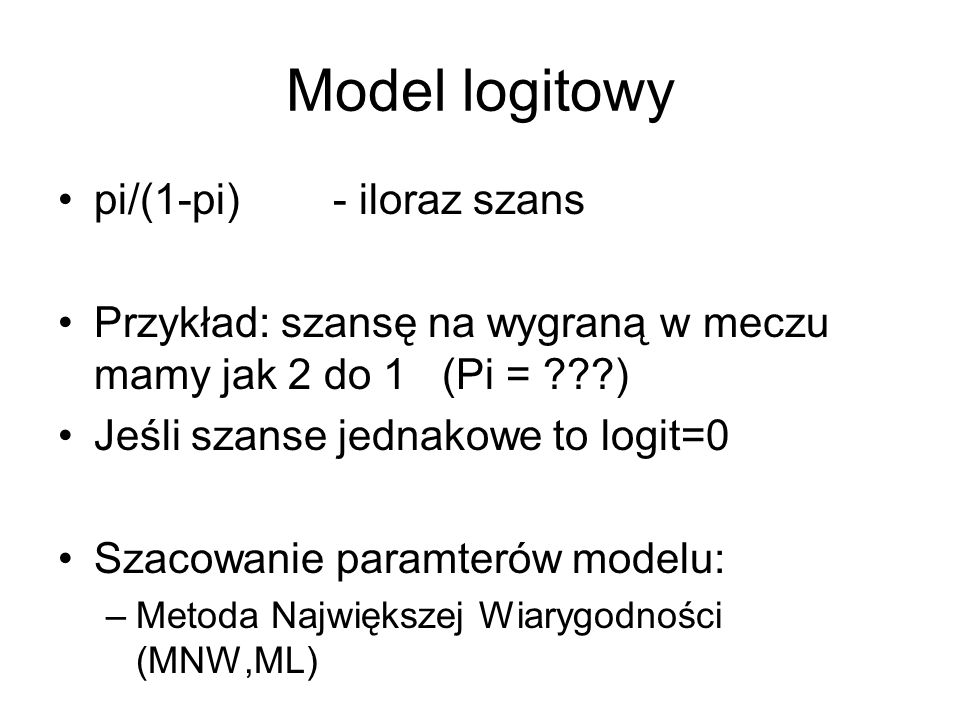 Model logitowy pi/(1-pi) - iloraz szans