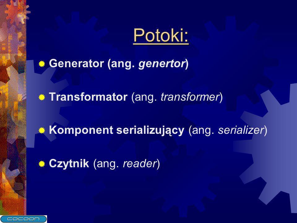 Potoki: Generator (ang. genertor) Transformator (ang. transformer)