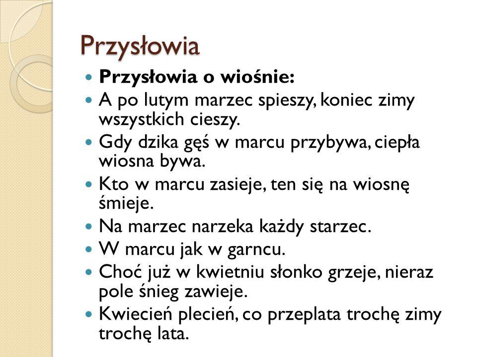 Przysłowia Przysłowia o wiośnie: