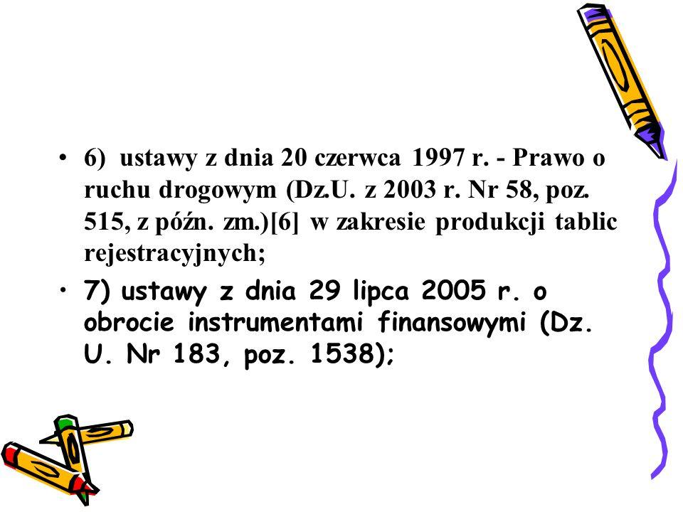 6) ustawy z dnia 20 czerwca 1997 r. - Prawo o ruchu drogowym (Dz. U