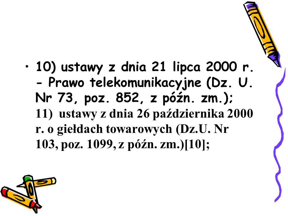 10) ustawy z dnia 21 lipca 2000 r. - Prawo telekomunikacyjne (Dz. U