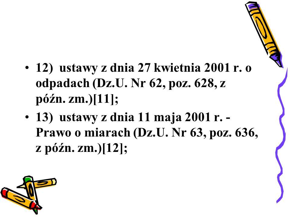 12) ustawy z dnia 27 kwietnia 2001 r. o odpadach (Dz. U. Nr 62, poz