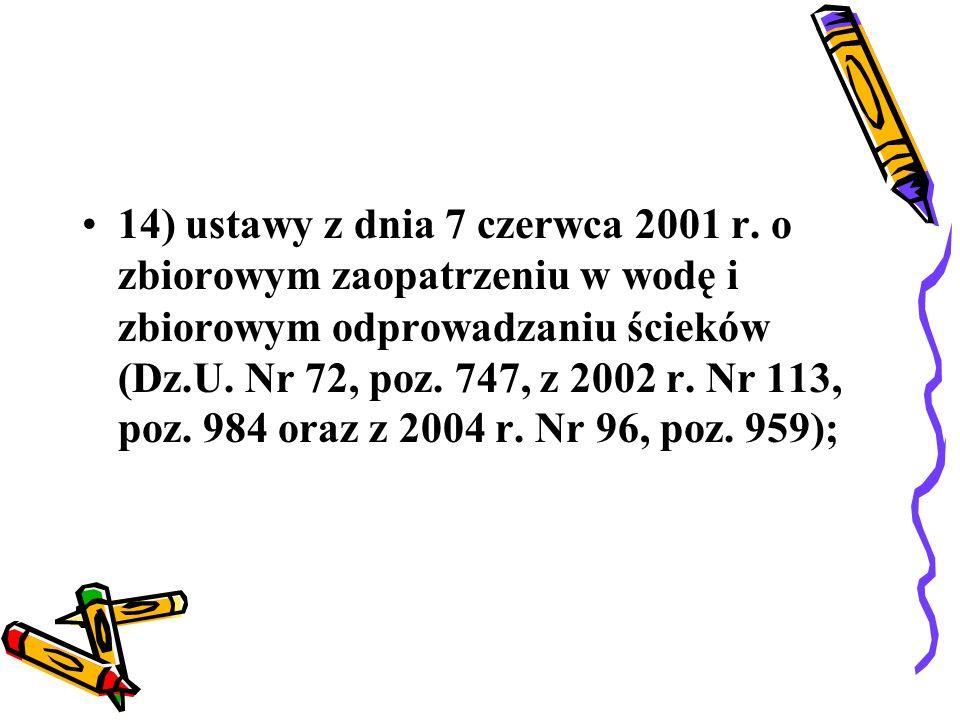 14) ustawy z dnia 7 czerwca 2001 r
