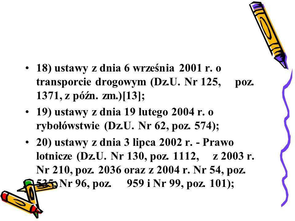 18) ustawy z dnia 6 września 2001 r. o transporcie drogowym (Dz. U