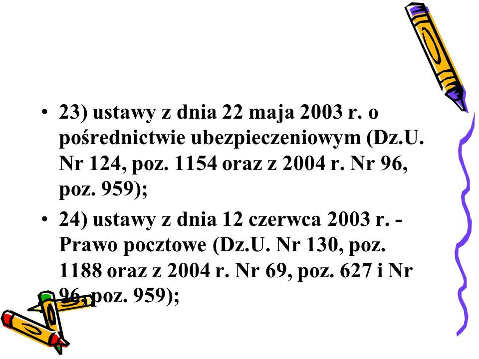 23) ustawy z dnia 22 maja 2003 r. o pośrednictwie ubezpieczeniowym (Dz