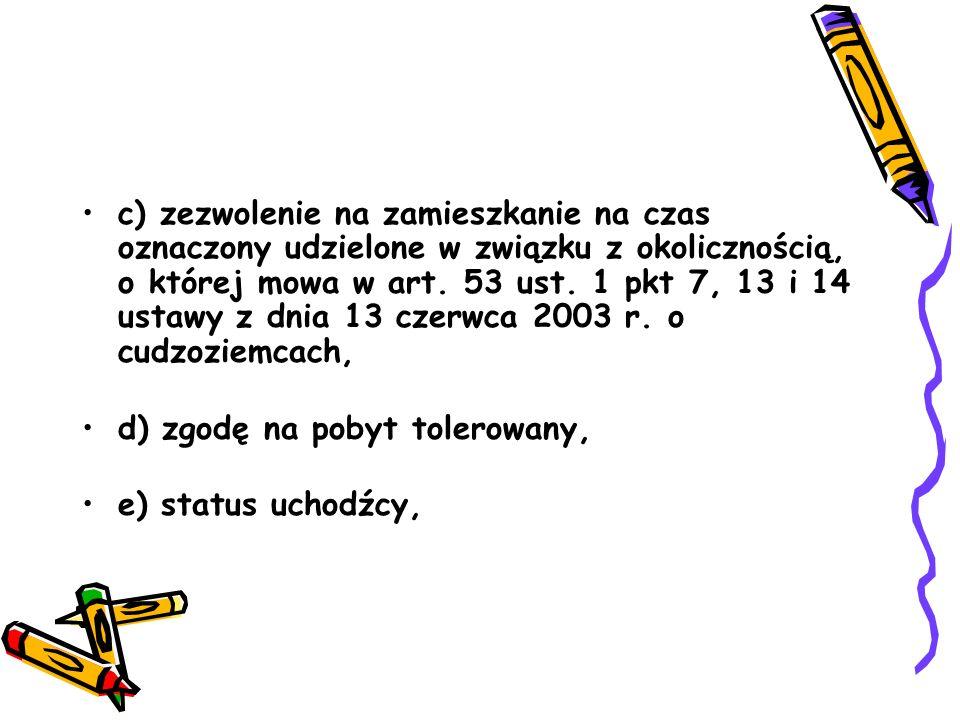 c) zezwolenie na zamieszkanie na czas oznaczony udzielone w związku z okolicznością, o której mowa w art. 53 ust. 1 pkt 7, 13 i 14 ustawy z dnia 13 czerwca 2003 r. o cudzoziemcach,