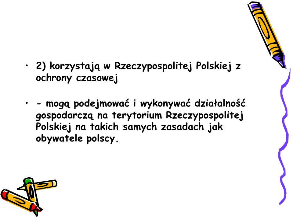 2) korzystają w Rzeczypospolitej Polskiej z ochrony czasowej