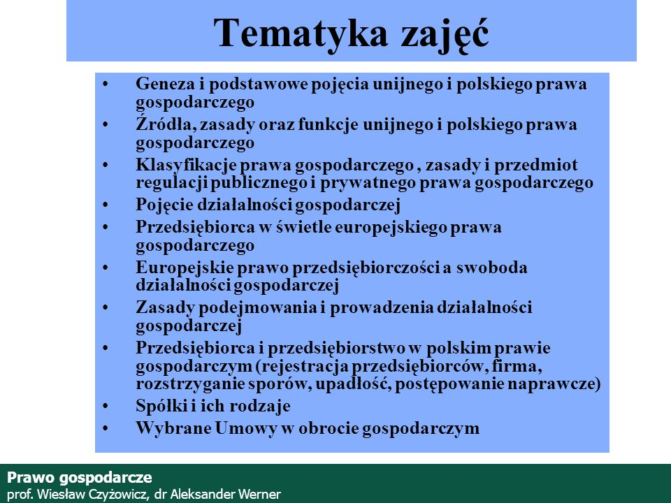Tematyka zajęćGeneza i podstawowe pojęcia unijnego i polskiego prawa gospodarczego.