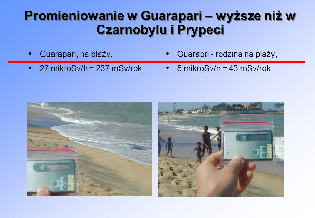 Promieniowanie w Guarapari – wyższe niż w Czarnobylu i Prypeci