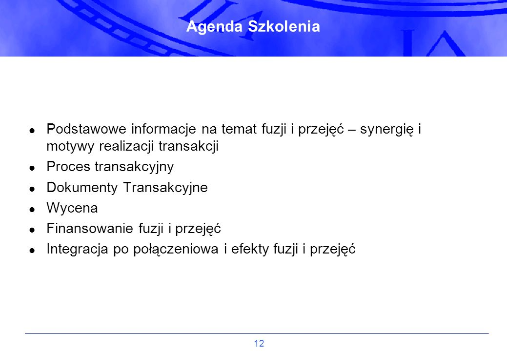 Agenda SzkoleniaPodstawowe informacje na temat fuzji i przejęć – synergię i motywy realizacji transakcji.