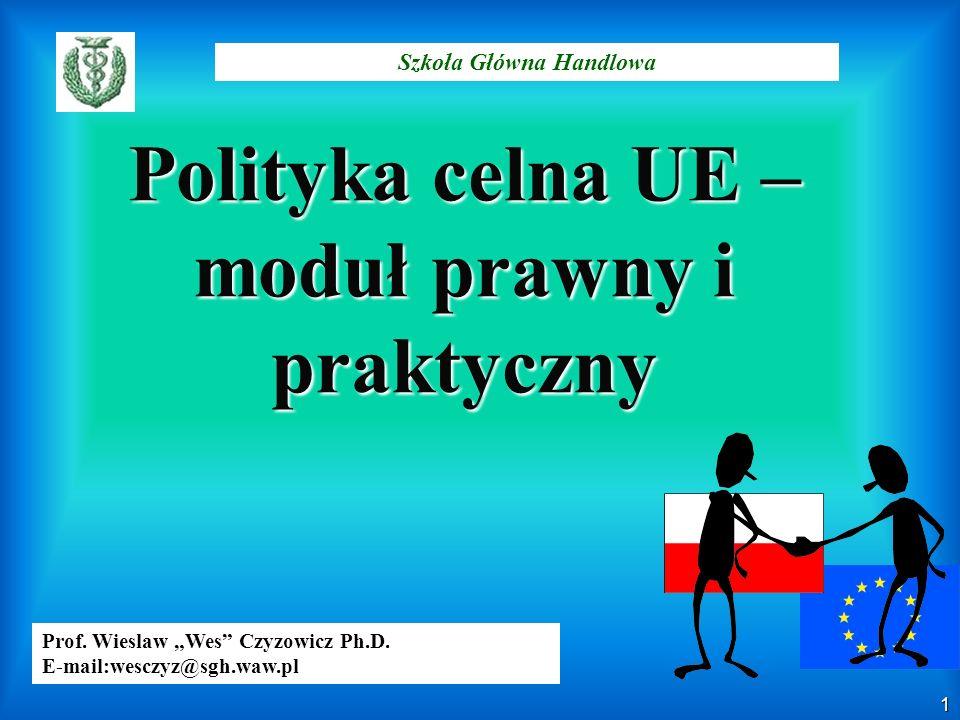 Polityka celna UE –moduł prawny i praktyczny