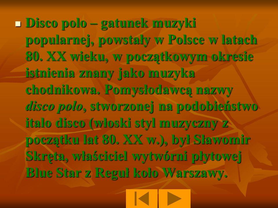 Disco polo – gatunek muzyki popularnej, powstały w Polsce w latach 80