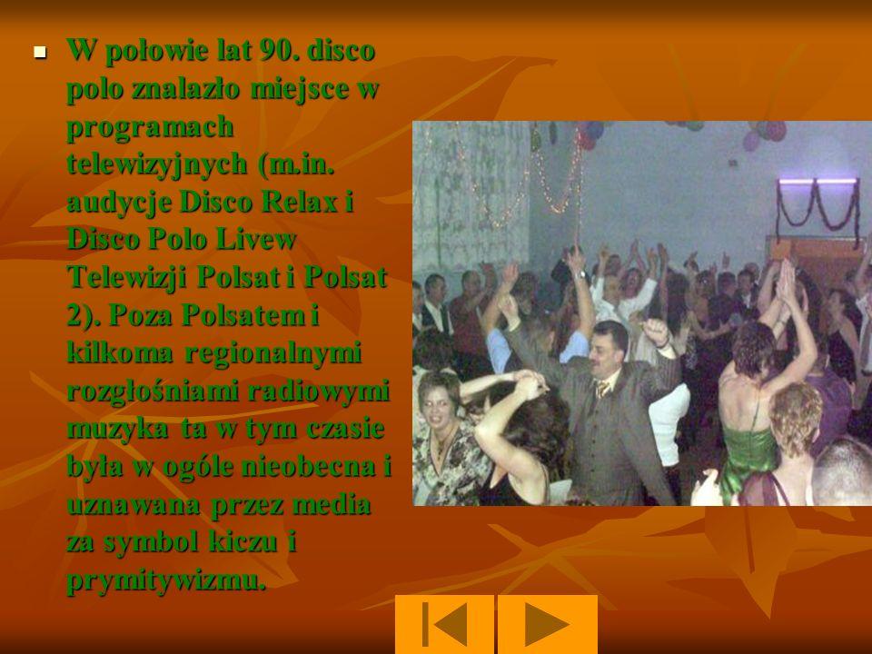 W połowie lat 90.disco polo znalazło miejsce w programach telewizyjnych (m.in.
