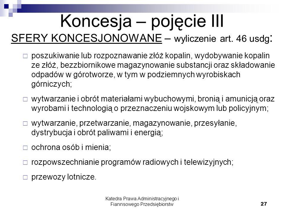 Koncesja – pojęcie III SFERY KONCESJONOWANE – wyliczenie art. 46 usdg: