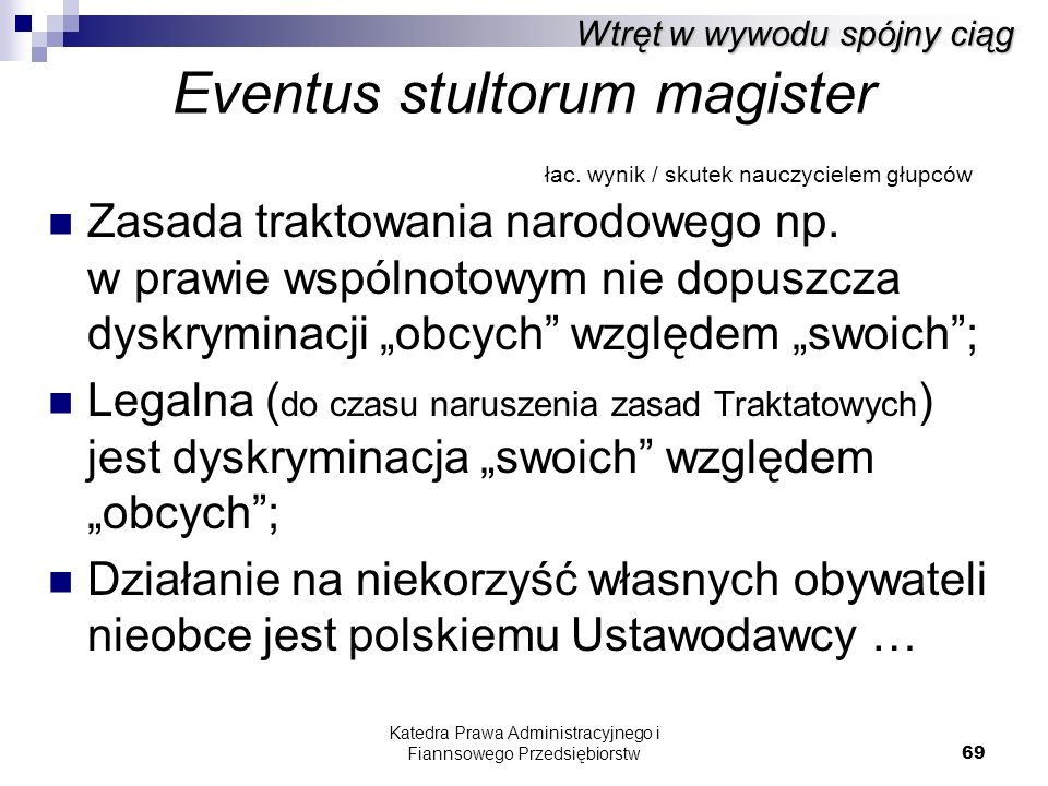 Eventus stultorum magister łac. wynik / skutek nauczycielem głupców