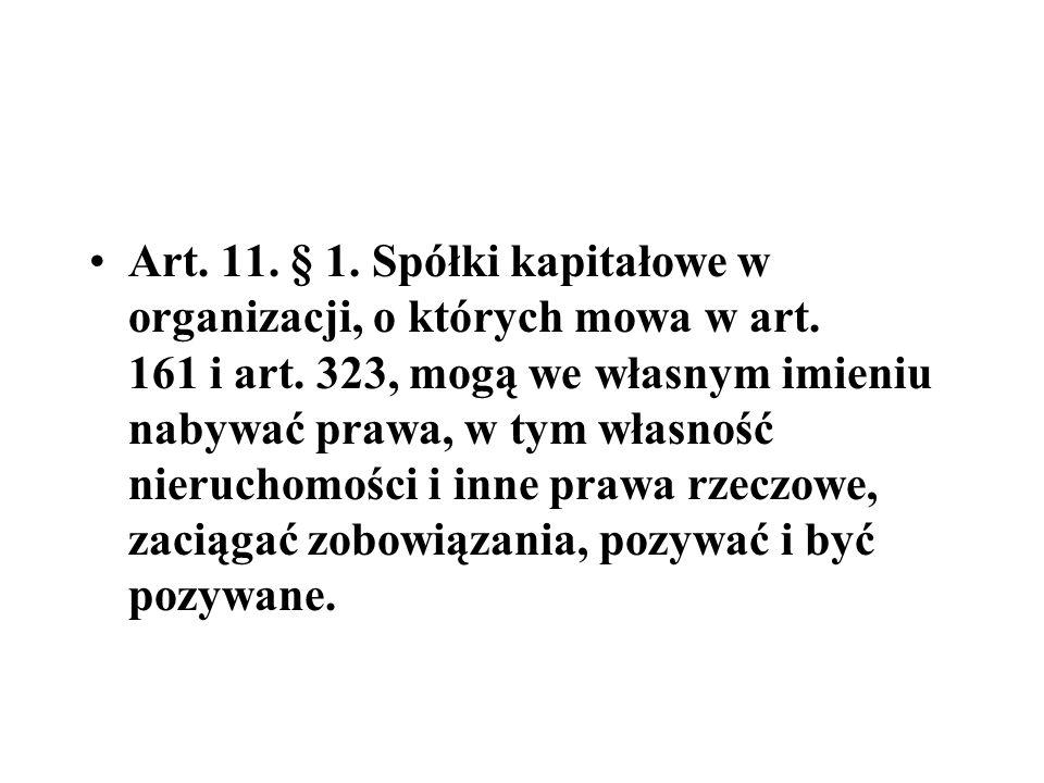 Art. 11. § 1. Spółki kapitałowe w organizacji, o których mowa w art