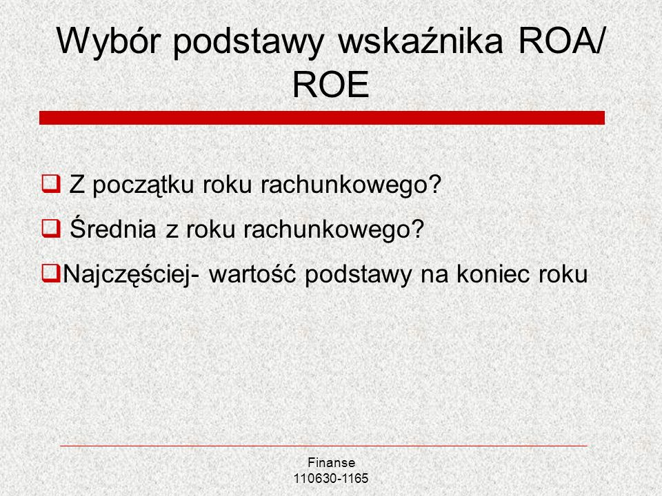 Wybór podstawy wskaźnika ROA/ ROE