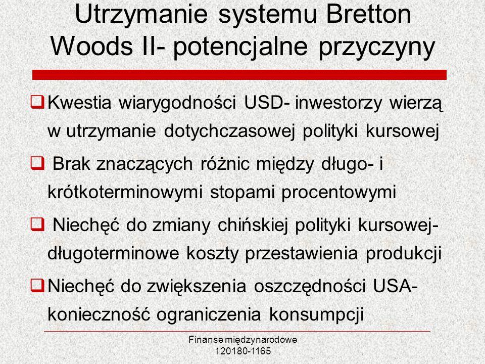 Utrzymanie systemu Bretton Woods II- potencjalne przyczyny