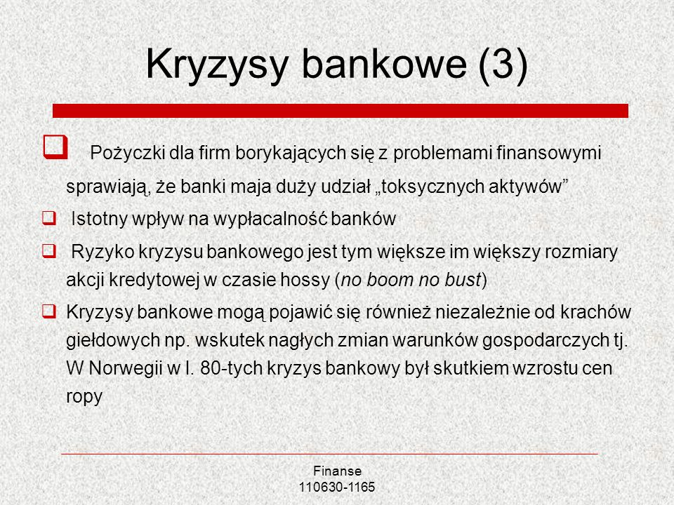 """Kryzysy bankowe (3) Pożyczki dla firm borykających się z problemami finansowymi sprawiają, że banki maja duży udział """"toksycznych aktywów"""