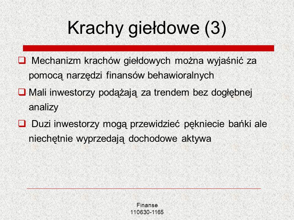 Krachy giełdowe (3) Mechanizm krachów giełdowych można wyjaśnić za pomocą narzędzi finansów behawioralnych.