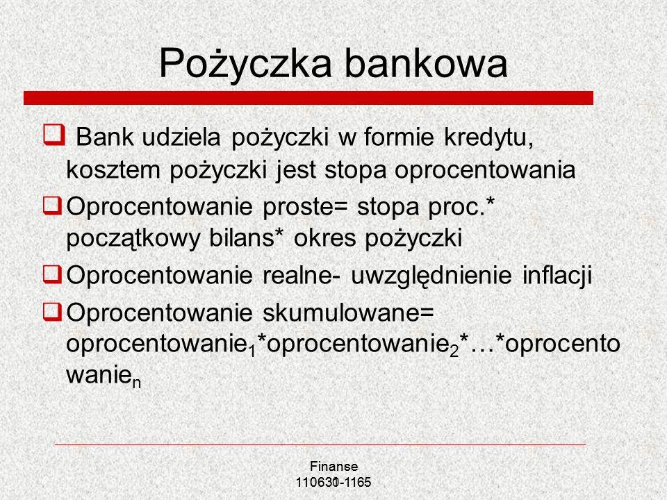 Pożyczka bankowa Bank udziela pożyczki w formie kredytu, kosztem pożyczki jest stopa oprocentowania.