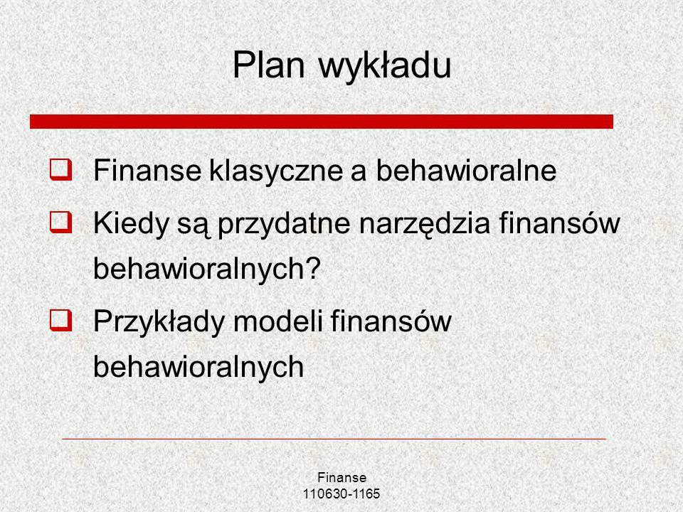 Plan wykładu Finanse klasyczne a behawioralne