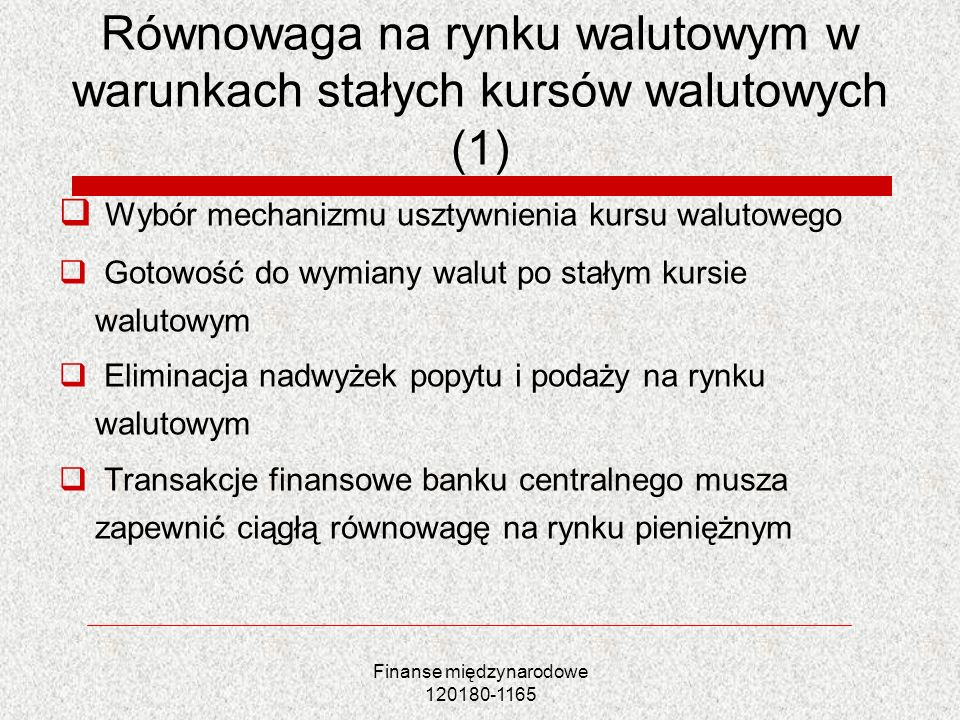 Równowaga na rynku walutowym w warunkach stałych kursów walutowych (1)