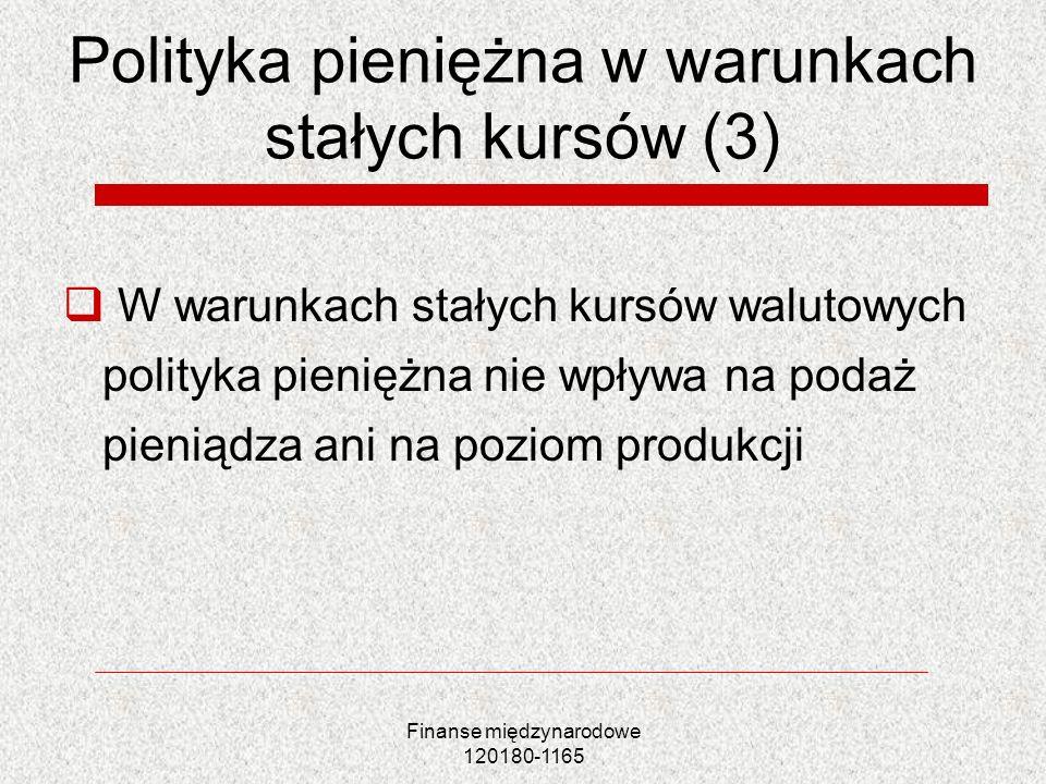 Polityka pieniężna w warunkach stałych kursów (3)