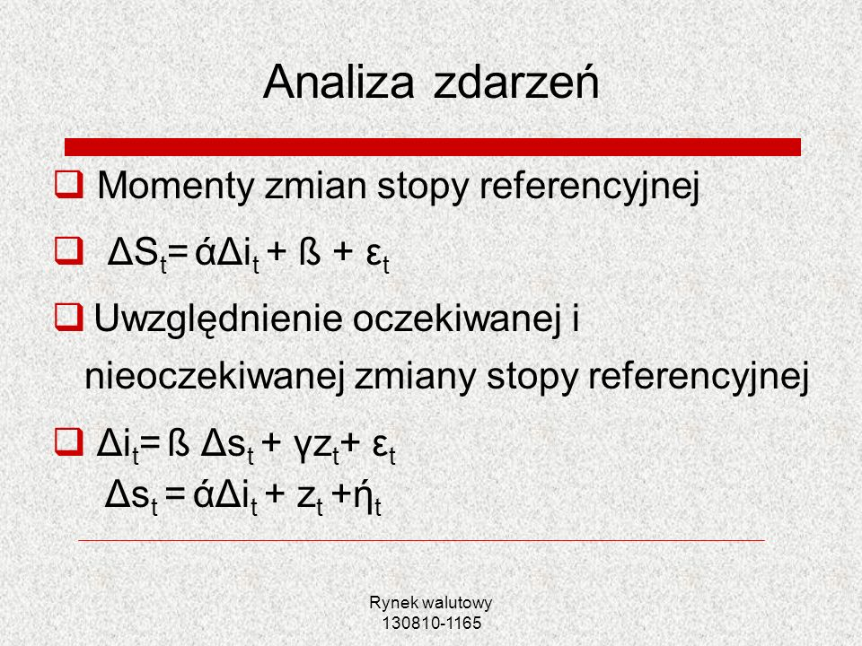 Analiza zdarzeń Momenty zmian stopy referencyjnej ΔSt= άΔit + ß + εt
