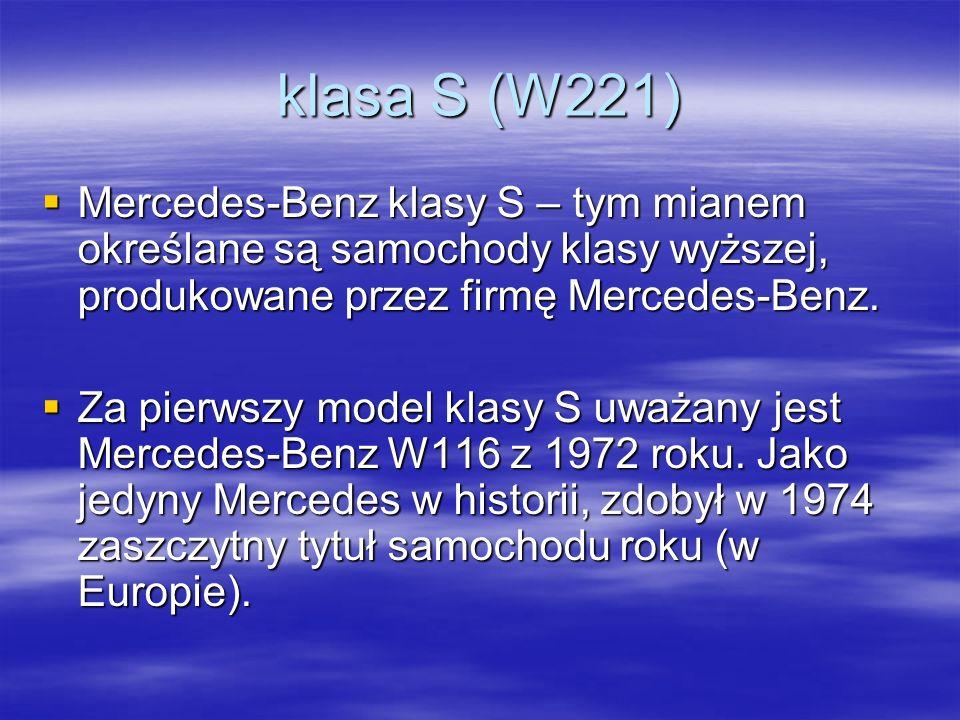 klasa S (W221) Mercedes-Benz klasy S – tym mianem określane są samochody klasy wyższej, produkowane przez firmę Mercedes-Benz.