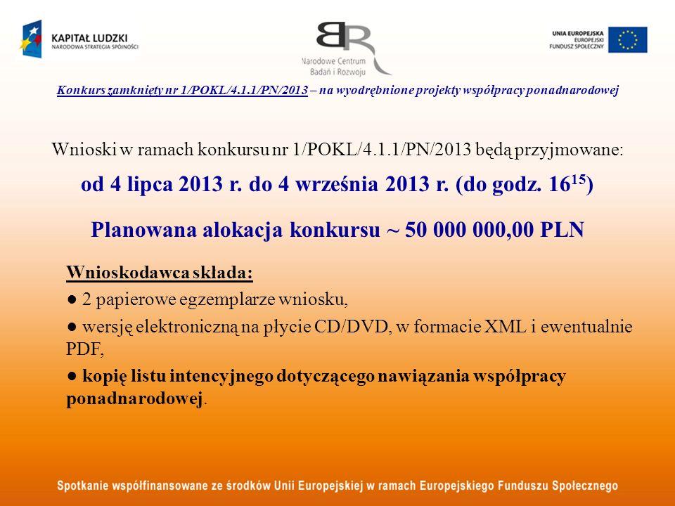 od 4 lipca 2013 r. do 4 września 2013 r. (do godz. 1615)
