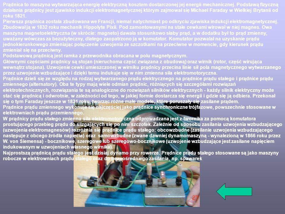 Prądnica to maszyna wytwarzająca energię elektryczną kosztem dostarczonej jej energii mechanicznej. Podstawą fizyczną działania prądnicy jest zjawisko indukcji elektromagnetycznej którym zajmował się Michael Faraday w Wielkiej Brytanii od roku 1821.