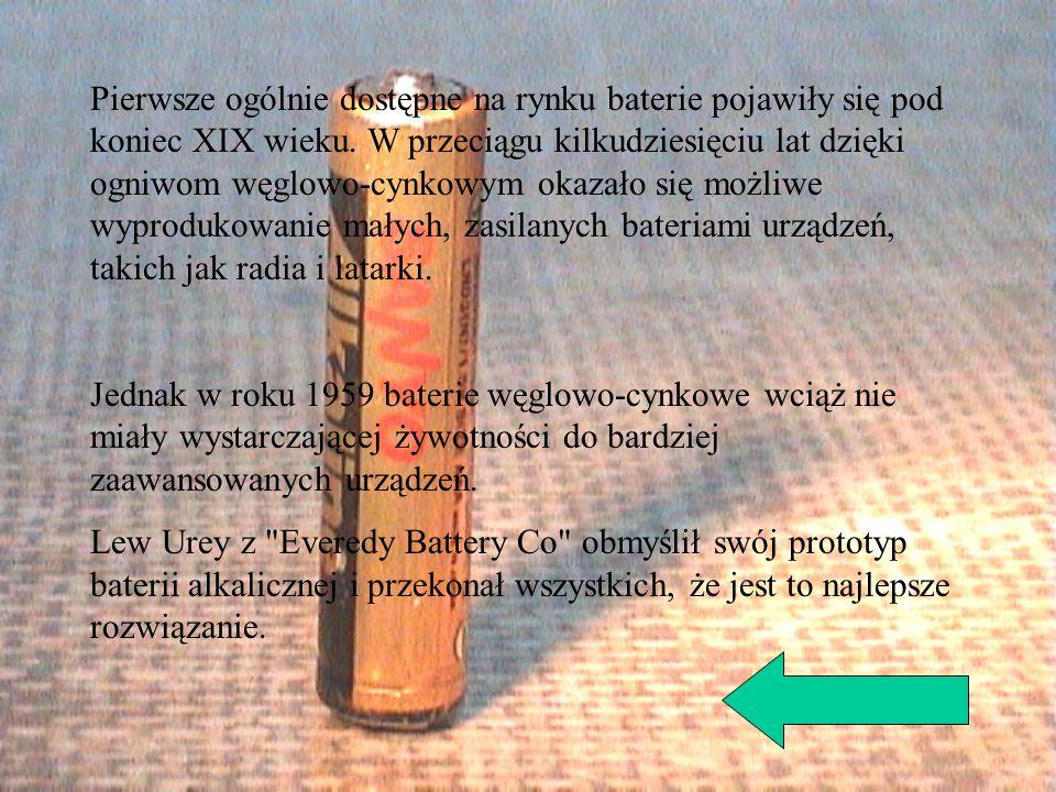 Pierwsze ogólnie dostępne na rynku baterie pojawiły się pod koniec XIX wieku. W przeciągu kilkudziesięciu lat dzięki ogniwom węglowo-cynkowym okazało się możliwe wyprodukowanie małych, zasilanych bateriami urządzeń, takich jak radia i latarki.