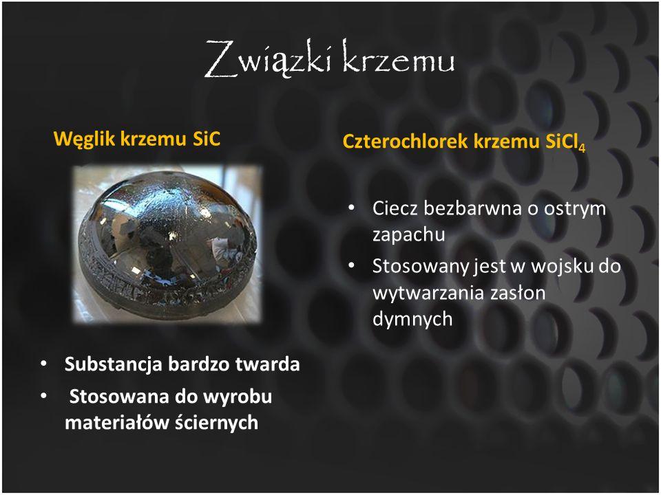 Związki krzemu Węglik krzemu SiC Czterochlorek krzemu SiCl4