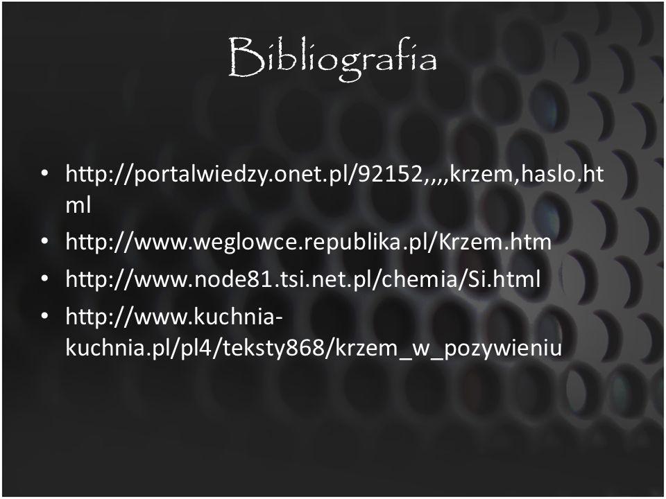 Bibliografia http://portalwiedzy.onet.pl/92152,,,,krzem,haslo.html