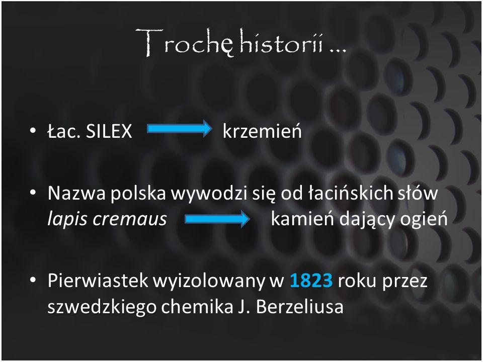 Trochę historii … Łac. SILEX krzemień