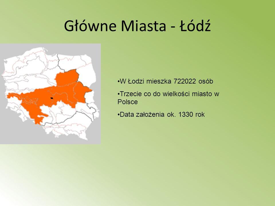 Główne Miasta - Łódź W Łodzi mieszka 722022 osób