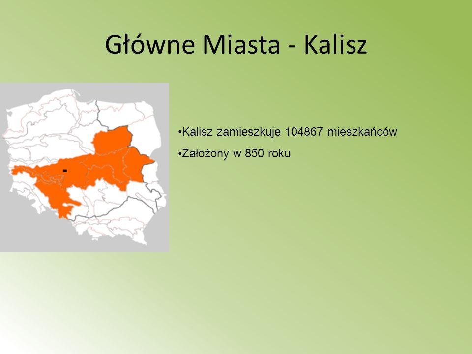 Główne Miasta - Kalisz Kalisz zamieszkuje 104867 mieszkańców