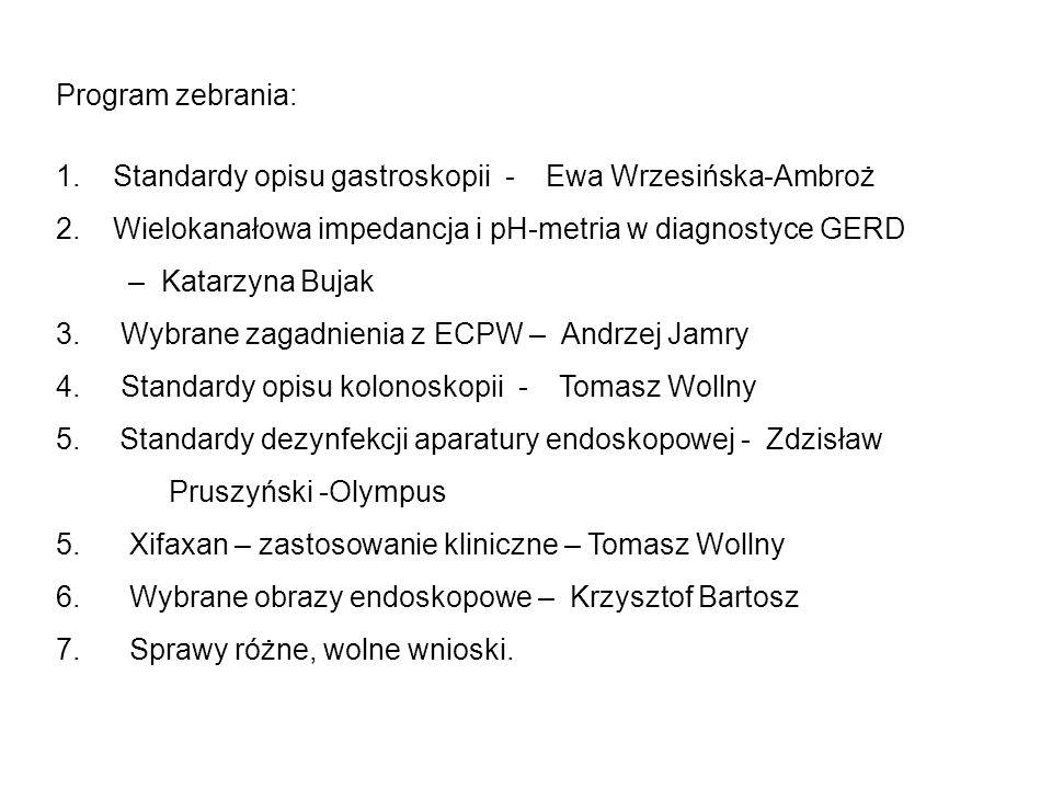 Program zebrania: 1. Standardy opisu gastroskopii - Ewa Wrzesińska-Ambroż. 2. Wielokanałowa impedancja i pH-metria w diagnostyce GERD.