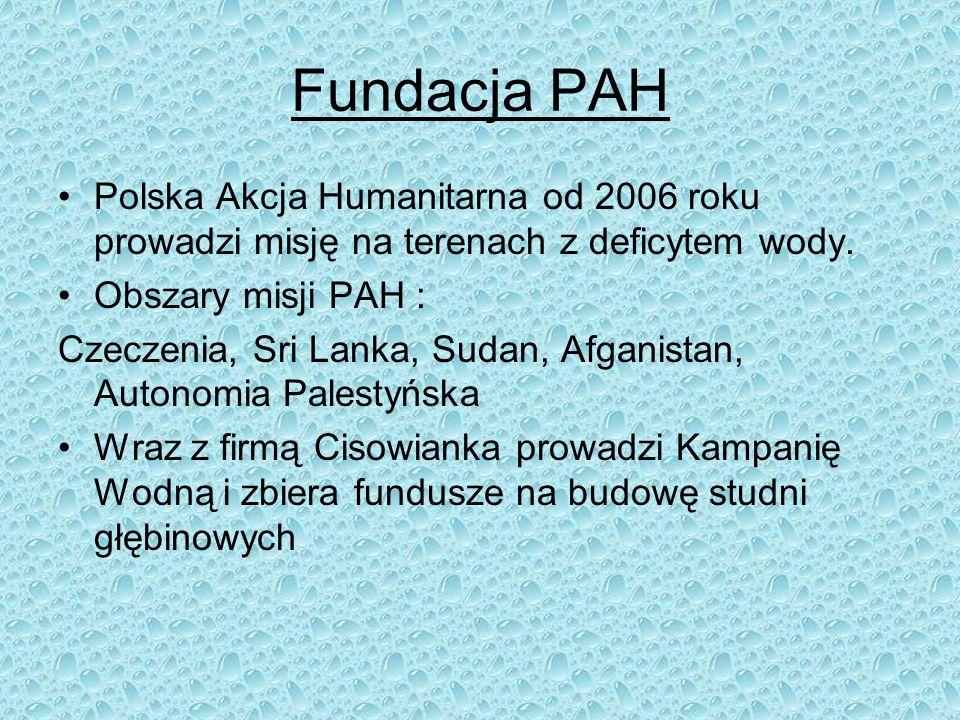 Fundacja PAH Polska Akcja Humanitarna od 2006 roku prowadzi misję na terenach z deficytem wody. Obszary misji PAH :