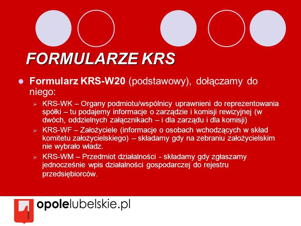 FORMULARZE KRS Formularz KRS-W20 (podstawowy), dołączamy do niego: