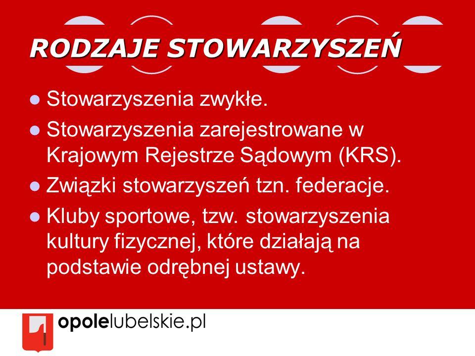 RODZAJE STOWARZYSZEŃ Stowarzyszenia zwykłe.