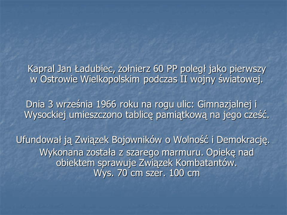 Ufundował ją Związek Bojowników o Wolność i Demokrację.