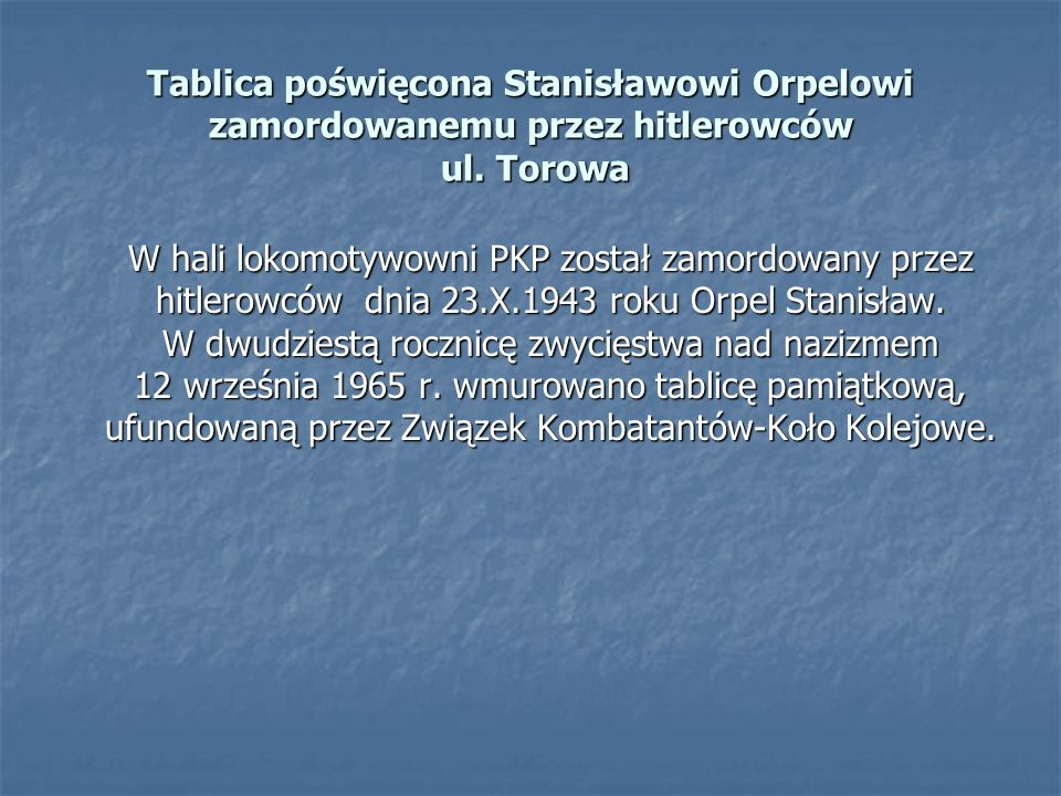 Tablica poświęcona Stanisławowi Orpelowi zamordowanemu przez hitlerowców ul. Torowa