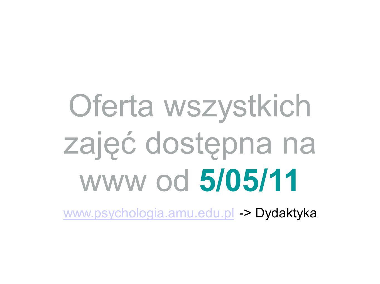Oferta wszystkich zajęć dostępna na www od 5/05/11