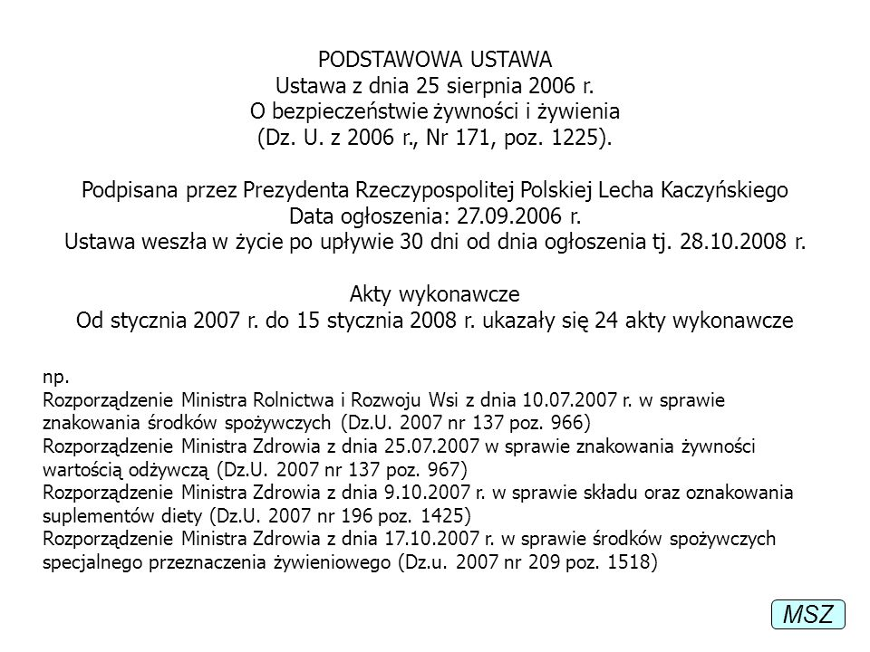 MSZ PODSTAWOWA USTAWA Ustawa z dnia 25 sierpnia 2006 r.